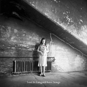 Lost In Languid Love Songs 2013